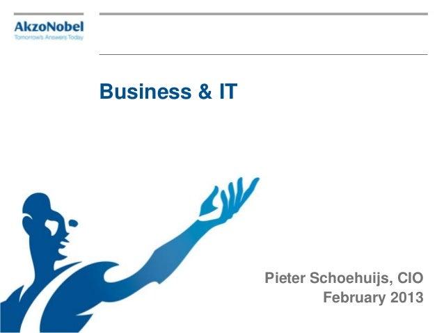 Business & IT                Pieter Schoehuijs, CIO                        February 2013