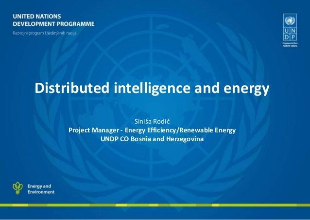 26 sinisa rodic distributed intelligence and energy - sinisa rodic undp co bi_h
