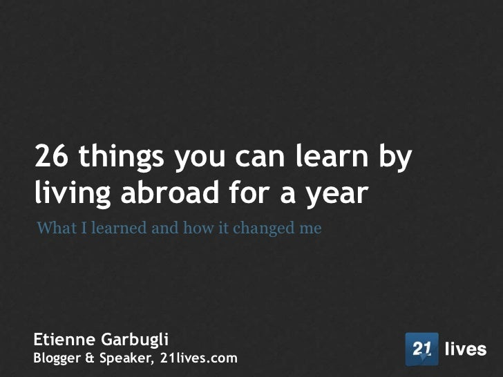 26 things you can learn by living abroad for a year<br />What I learned and how it changed me<br />Etienne Garbugli<br />B...