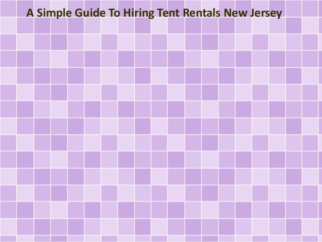 A Simple Guide To Hiring Tent Rentals New Jersey