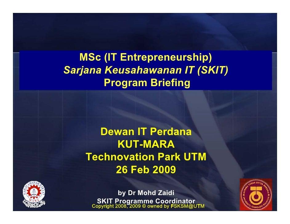 MSc (IT Entrepreneurship) Sarjana Keusahawanan IT (SKIT)         Program Briefing          Dewan IT Perdana          KUT-M...