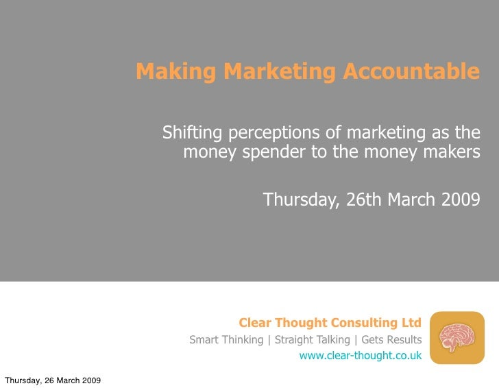 Making Marketing Accountable                              Shifting perceptions of marketing as the                        ...