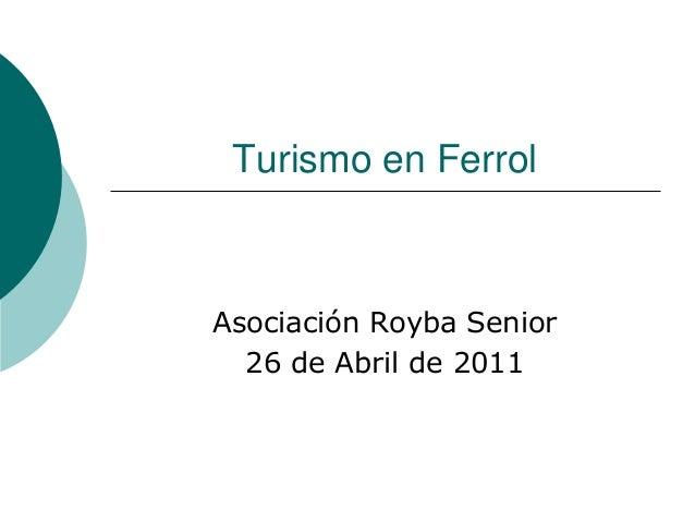 Turismo en Ferrol Asociación Royba Senior 26 de Abril de 2011
