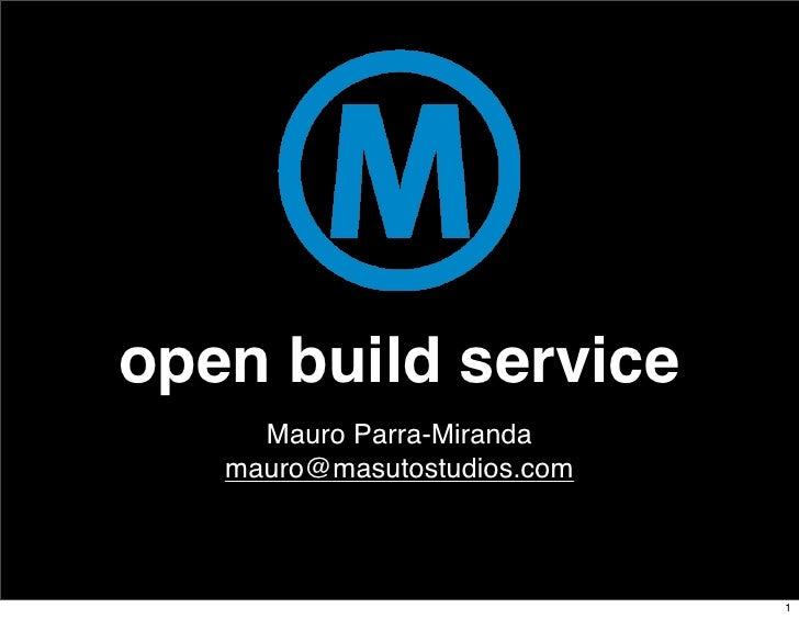 open build service      Mauro Parra-Miranda    mauro@masutostudios.com                                 1
