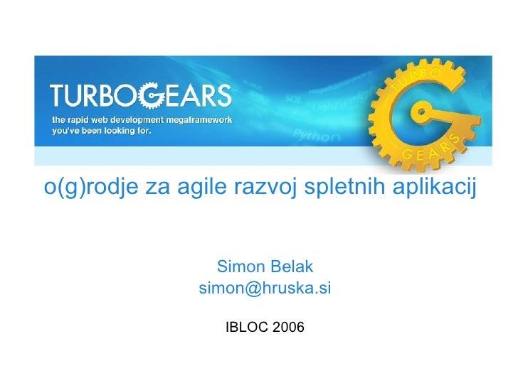 TurboGears -- o(g)rodje za agile razvoj aplikacij