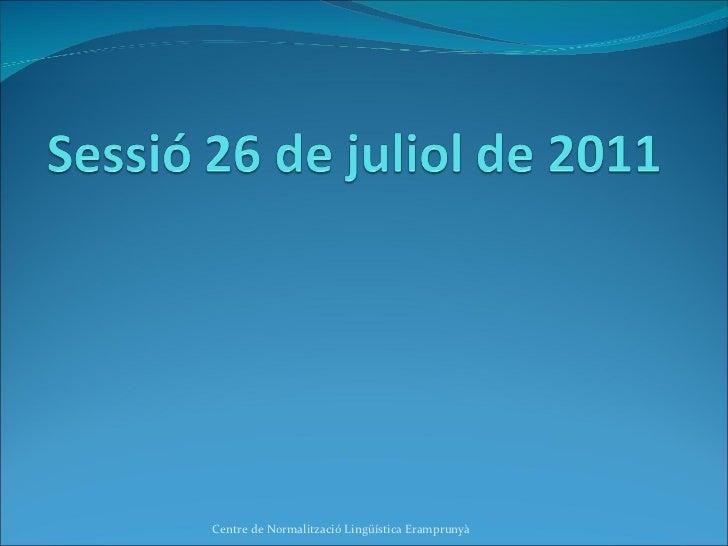 Sessió 26_07_2011