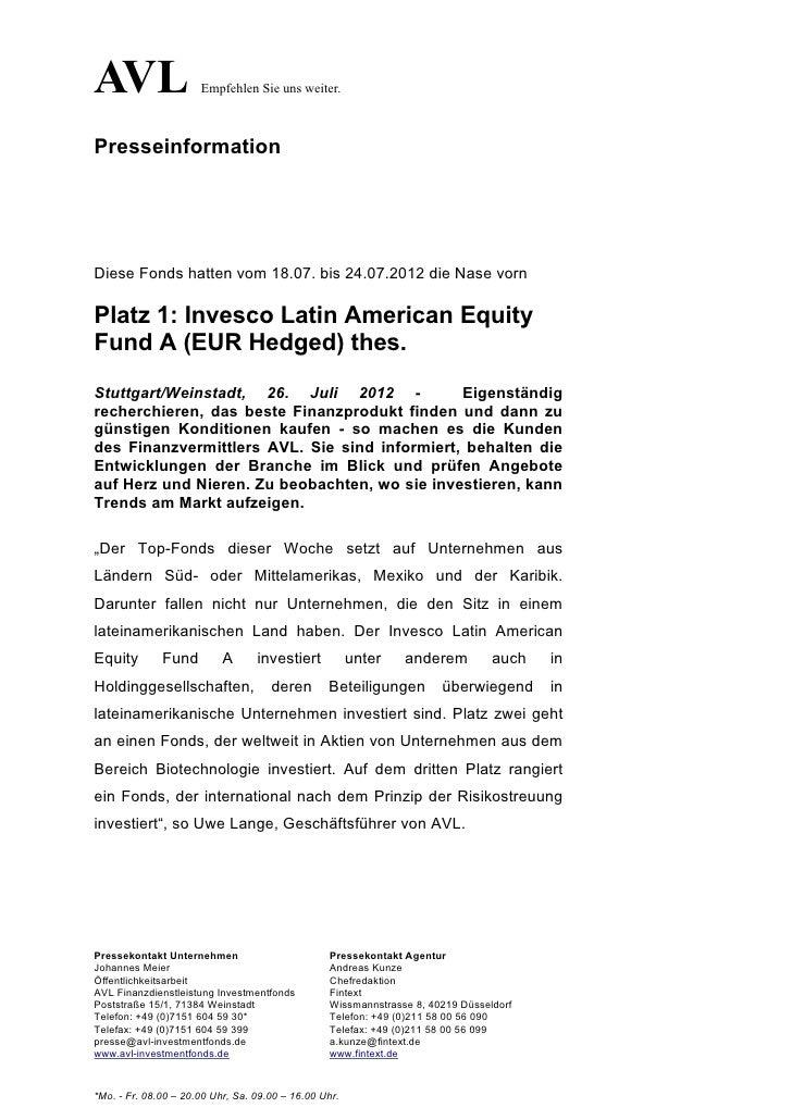 AVL                   Empfehlen Sie uns weiter.PresseinformationDiese Fonds hatten vom 18.07. bis 24.07.2012 die Nase vorn...