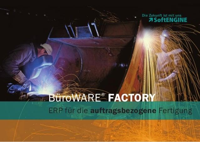 Die Zukunft ist mit uns  BüroWARE FACTORY ®  ERP für die auftragsbezogene Fertigung BüroWARE FACTORY  1