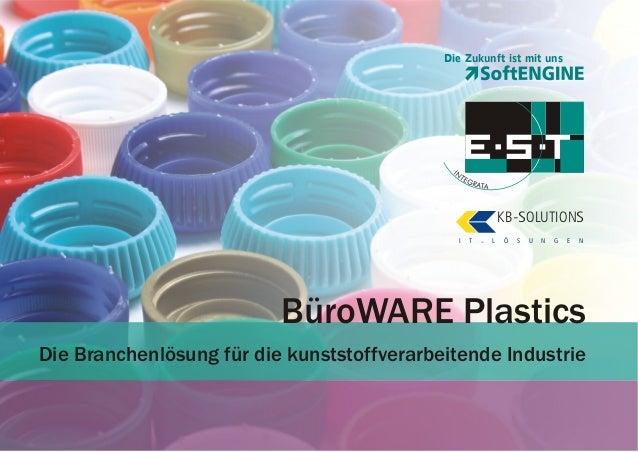 Die Zukunft ist mit uns  KB -SOLUTIONS I  T  -  L  Ö  S  U  N  G  E  N  BüroWARE Plastics Die Branchenlösung für die kunst...