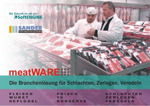 Die Zukunft ist mit uns  meatWARE Die Branchenlösung für Schlachten, Zerlegen, Veredeln FLEISCH WURST GEFLÜGEL  FRISCH TK ...