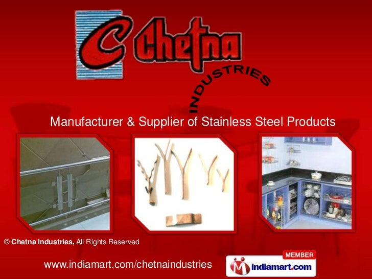 Manufacturer & Supplier of Stainless Steel Products© Chetna Industries, All Rights Reserved           www.indiamart.com/ch...