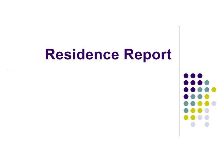 Residence Report