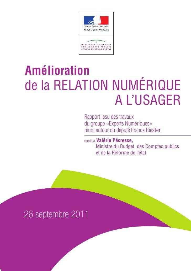 Améliorationde la RELATION NUMÉRIQUE               A L'USAGER               Rapport issu des travaux               du grou...