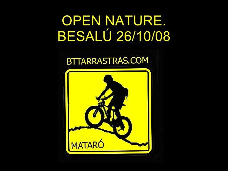 OPEN NATURE. BESALÚ 26/10/08