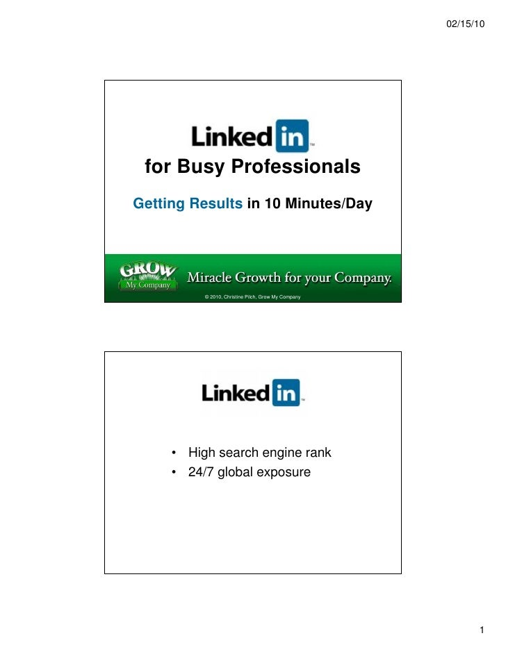 02/15/10      for Busy Professionals Getting Results in 10 Minutes/Day               © 2010, Christine Pilch, Grow My Comp...