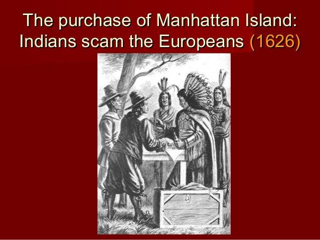 Manhattan Island Purchase The Purchase of Manhattan