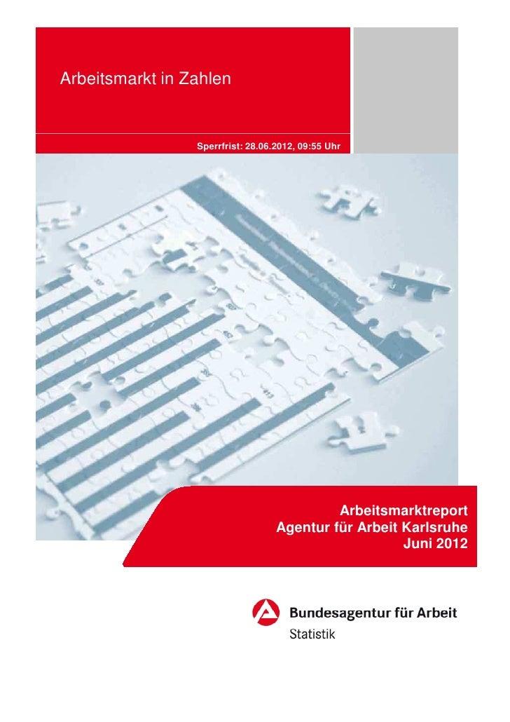 Arbeitsmarkt in Zahlen                 Sperrfrist: 28.06.2012, 09:55 Uhr                                            Arbeit...