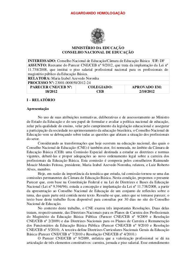 AGUARDANDO HOMOLOGAÇÃO MINISTÉRIO DA EDUCAÇÃO CONSELHO NACIONAL DE EDUCAÇÃO INTERESSADO: Conselho Nacional de Educação/Câm...