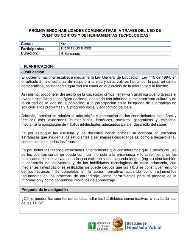 PROMOVIENDO HABILIDADES COMUNICATIVAS A TRAVES DEL USO DE CUENTOS CORTOS Y DE HERRAMIENTAS TECNOLOGICAS Curso: Participant...