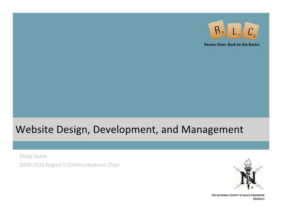RecessOver:BacktotheBasics     WebsiteDesign,Development,andManagement  PhilipAsare 2009‐2010RegionIICommunic...