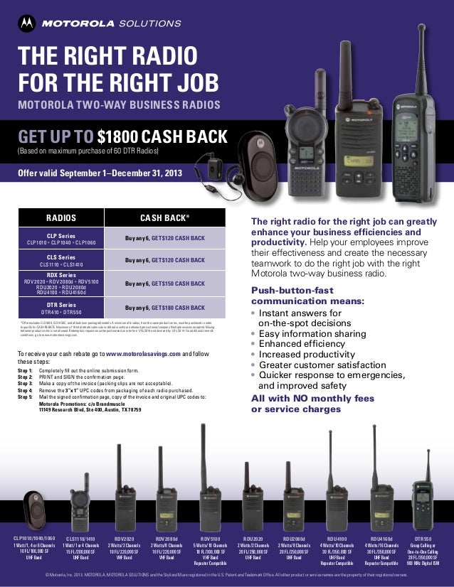 THE RIGHT RADIO FOR THE RIGHT JOB  Motorola two-way business radios  GET UP TO $1800 CASH BACK (Based on maximum purchase ...