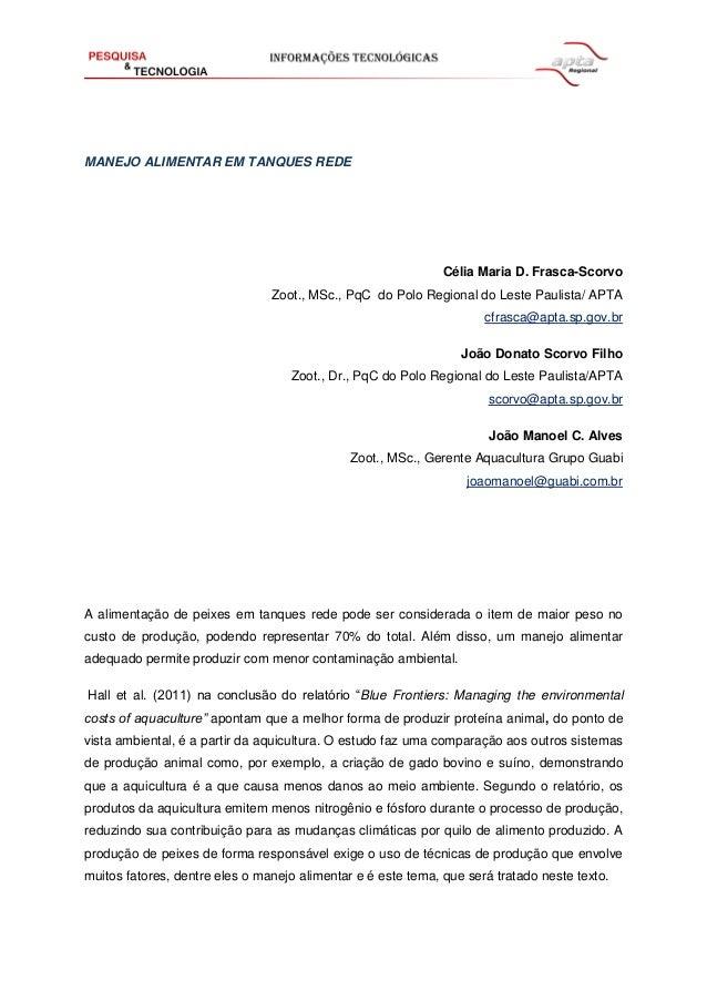 MANEJO ALIMENTAR EM TANQUES REDE Célia Maria D. Frasca-Scorvo Zoot., MSc., PqC do Polo Regional do Leste Paulista/ APTA cf...