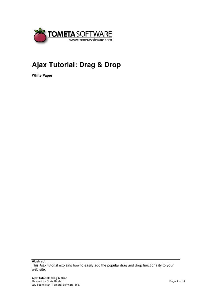 Ajax Tutorial: Drag & Drop White Paper     Abstract This Ajax tutorial explains how to easily add the popular drag and dro...