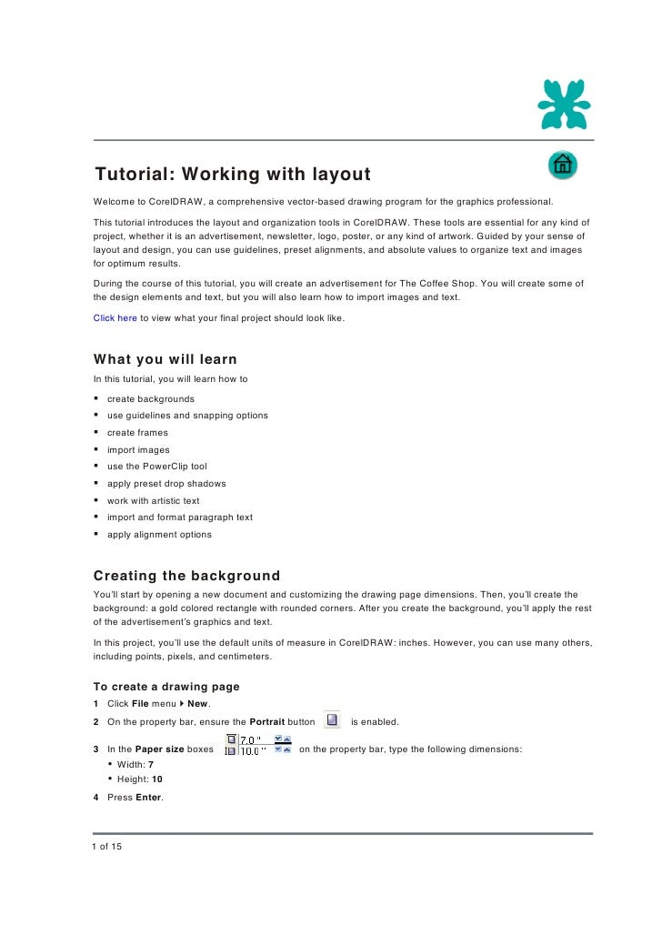 Tutorial: Working with layout Welcome to CorelDRAW, a comprehensive vector-based drawing program for the graphics professi...