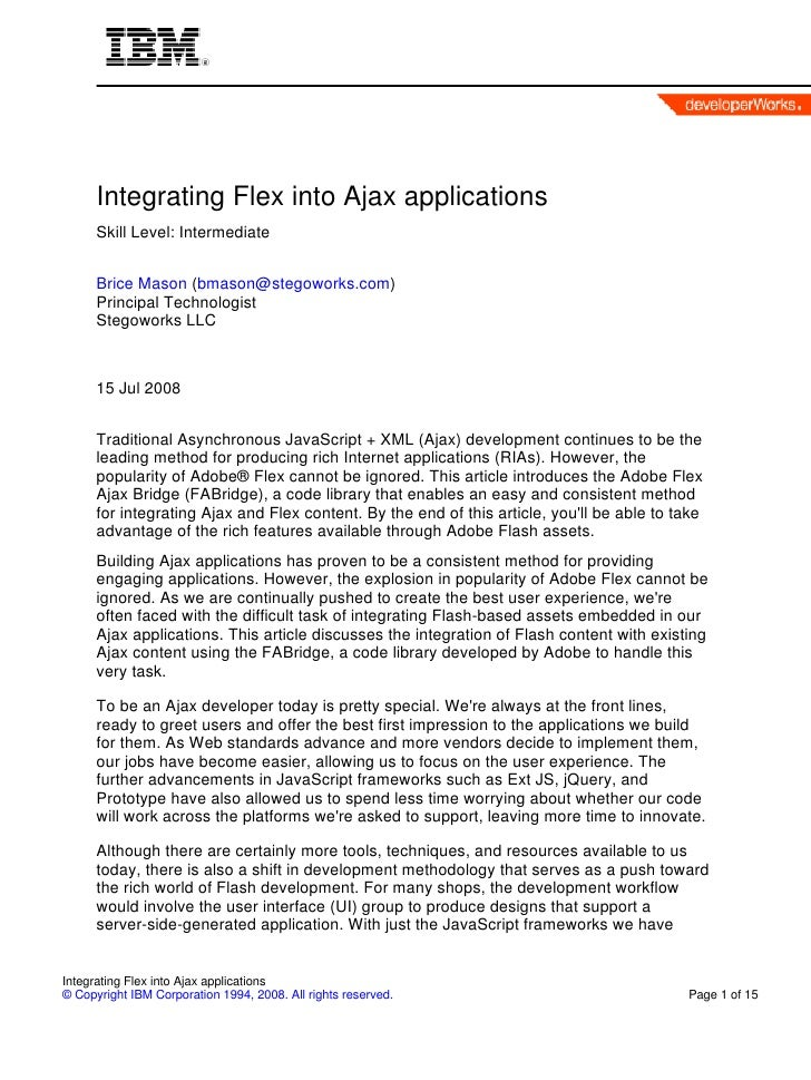 Integrating Flex into Ajax applications       Skill Level: Intermediate         Brice Mason (bmason@stegoworks.com)       ...