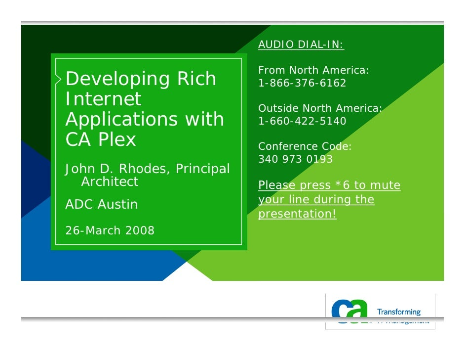 AUDIO DIAL-IN:                              From North America: Developing Rich             1-866-376-6162 Internet       ...