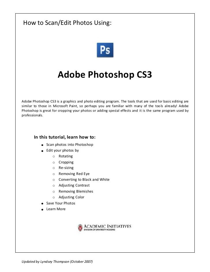 How to Scan/Edit Photos Using:                           Adobe Photoshop CS3  Adobe Photoshop CS3 is a graphics and photo ...