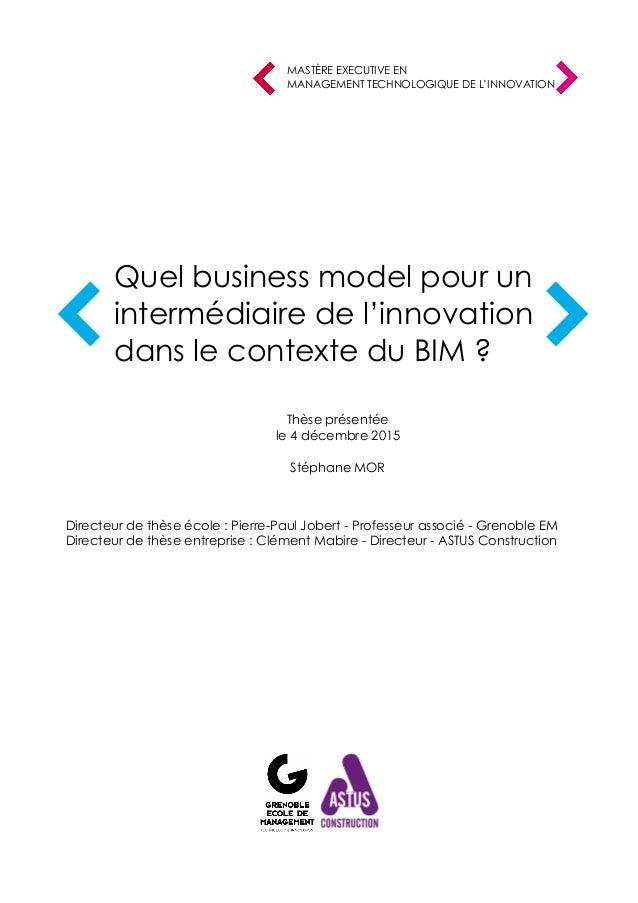 Quel business model pour un intermédiaire de l'innovation dans le contexte du BIM ? MASTÈRE EXECUTIVE EN MANAGEMENT TECHNO...