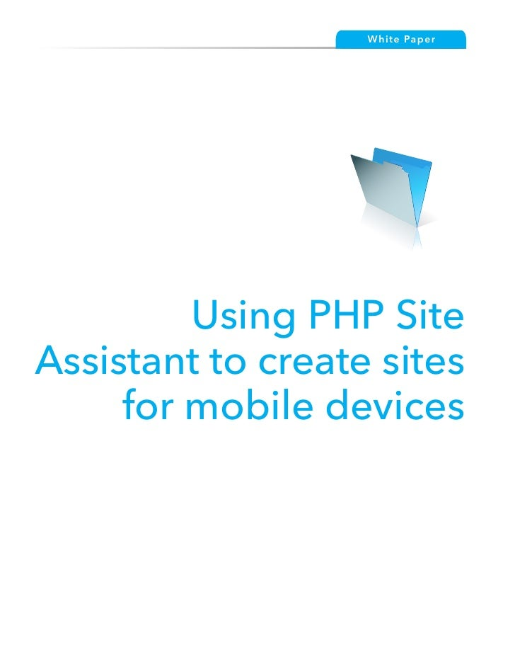 Wh ite Pape r              Using PHP Site Assistant to create sites      for mobile devices            Using PHP Site Assi...