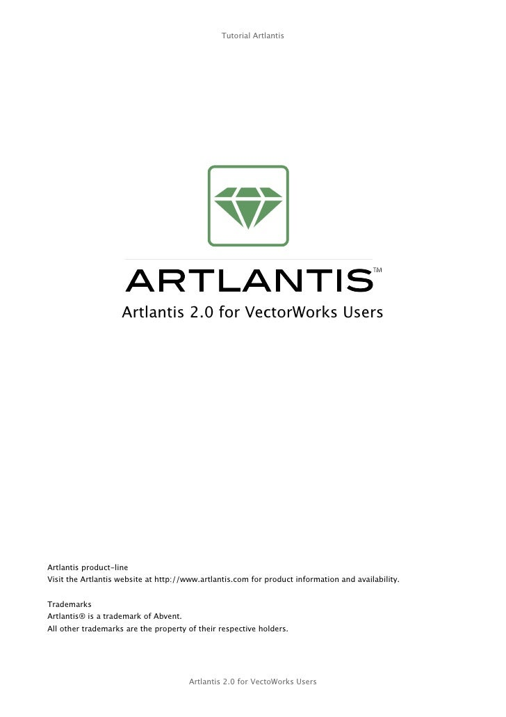 Tutorial Artlantis                         Artlantis 2.0 for VectorWorks Users     Artlantis product-line Visit the Artlan...