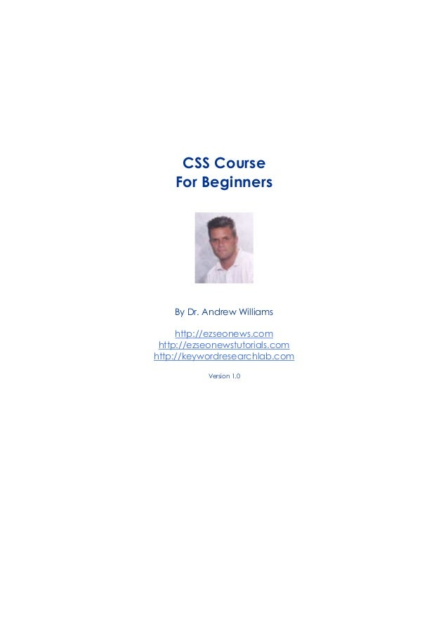 CSS Course For Beginners By Dr. Andrew Williams http://ezseonews.com http://ezseonewstutorials.com http://keywordresearchl...