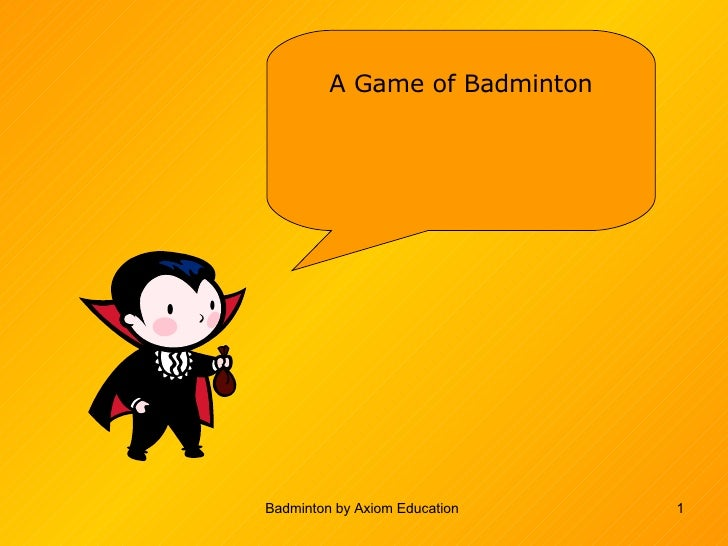 Badminton by Axiom Education  A Game of Badminton