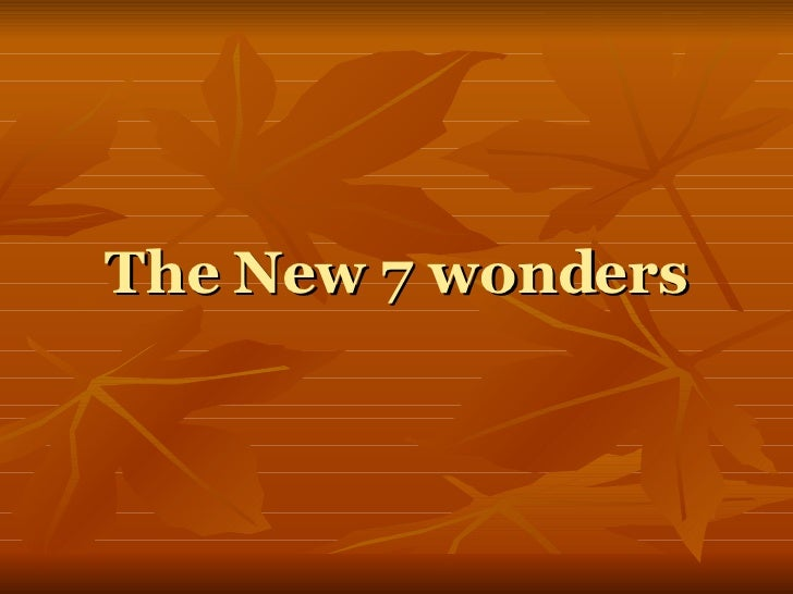 The New 7 wonders