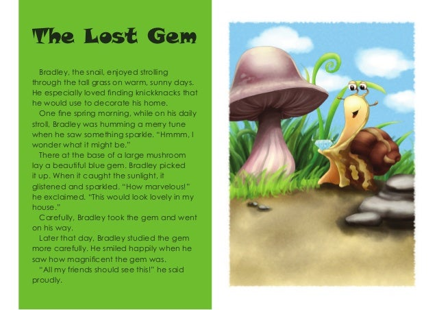 The Lost Gem Bradley, the snail, enjoyed strolling through the tall grass on warm, sunny days. He especially loved finding...