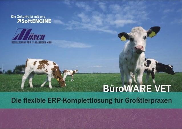BüroWARE VET Die flexible ERP-Komplettlösung für Großtierpraxen Die Zukunft ist mit uns