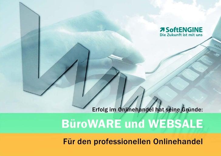 Erfolg im Onlinehandel hat seine Gründe:  BüroWARE und WEBSALE Für den professionellen Onlinehandel