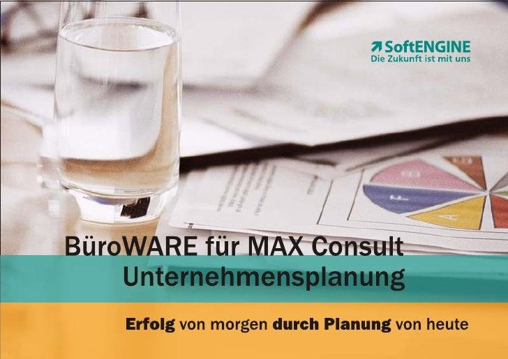 BüroWARE für MAX Consult - Unternehmensplanung - Erfolg von morgen durch Planung von heute