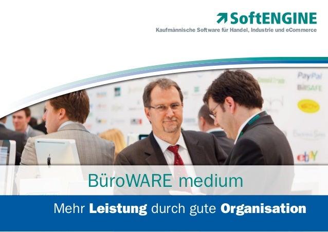 Kaufmännische Software für Handel, Industrie und eCommerce  BüroWARE medium Mehr Leistung durch gute Organisation