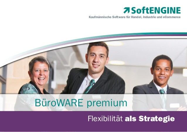 Kaufmännische Software für Handel, Industrie und eCommerce  BüroWARE premium Flexibilität als Strategie