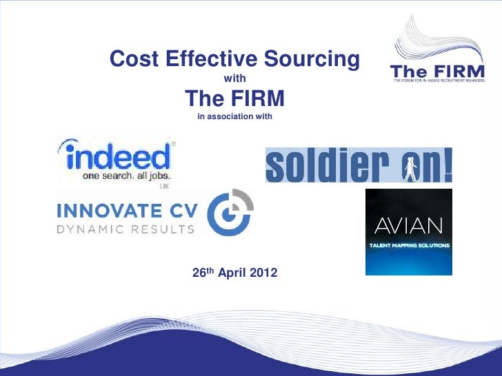 Cost Effective Sourcing              with      The FIRM        in association with       26th April 2012