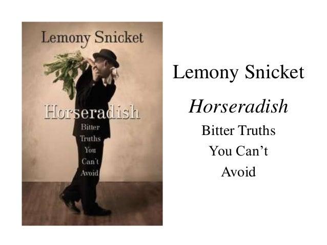 Lemony Snicket Horseradish Bitter Truths You Can't Avoid