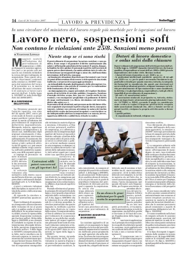 14 Lunedì 26 Novembre 2007 LAVORO & PREVIDENZA In una circolare del ministero del lavoro regole più morbide per le ispezio...