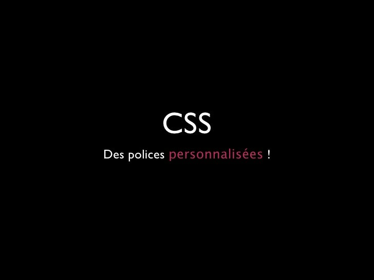 CSS @font-face : Des polices personnalisées