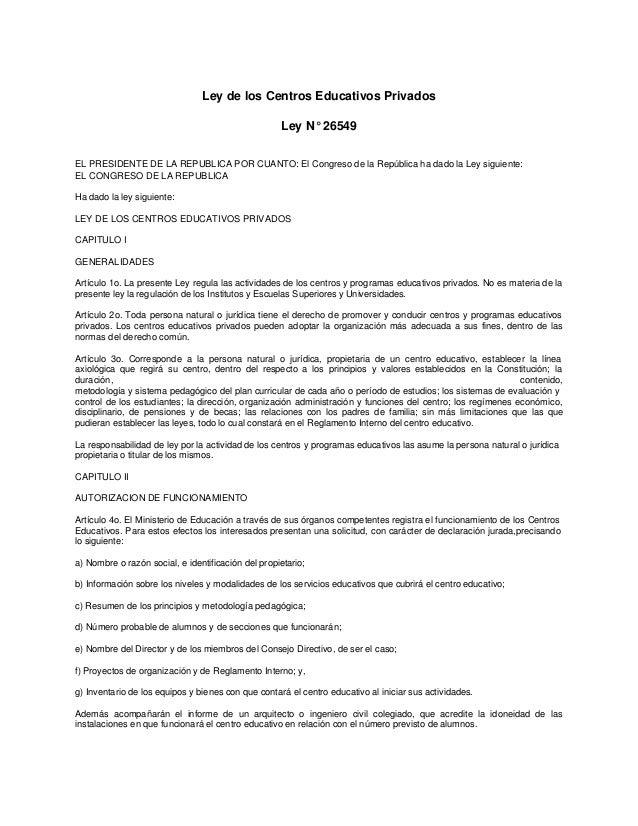 Ley de los Centros Educativos Privados  Ley N° 26549  EL PRESIDENTE DE LA REPUBLICA POR CUANTO: El Congreso de la Repúblic...