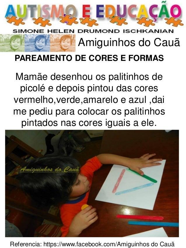 Referencia: https://www.facebook.com/Amiguinhos do Cauã  Amiguinhos do Cauã  PAREAMENTO DE CORES E FORMAS  Mamãe desenhou ...