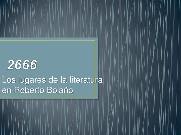 Los lugares de la literaturaen Roberto Bolaño